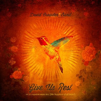 David Crowder*Band – Give Us Rest or (a requiem mass in c [the happiest of all keys])